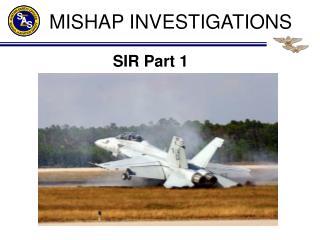 MISHAP INVESTIGATIONS