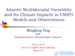 Atlantic Multidecadal Variability and Its Climate Impacts in CMIP3 Models and Observations