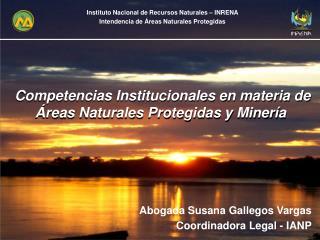 Competencias Institucionales en materia de Áreas Naturales Protegidas y Minería