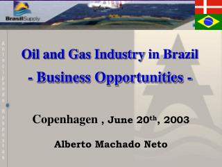 Oil and Gas Industry in Brazil - Business Opportunities -