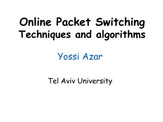 Online Packet Switching   Techniques and algorithms
