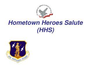 Hometown Heroes Salute (HHS)