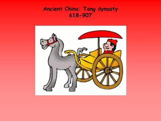 Ancient China:  Tang dynasty 618-907