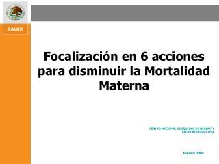 Focalización en 6 acciones para disminuir la Mortalidad Materna