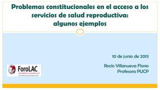 Problemas constitucionales en el acceso a los servicios de salud reproductiva:  algunos ejemplos