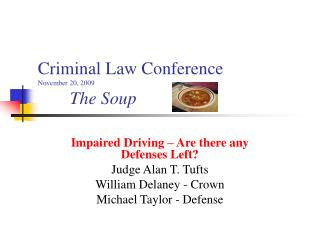 Criminal Law Conference November 20, 2009 The Soup