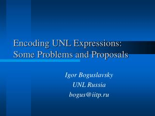 Encoding UNL Expressions: Some Problems and Proposals