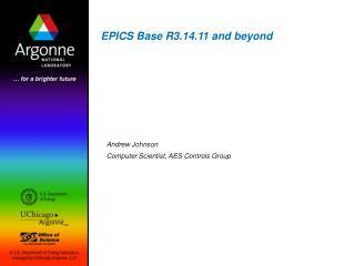 EPICS Base R3.14.11 and beyond