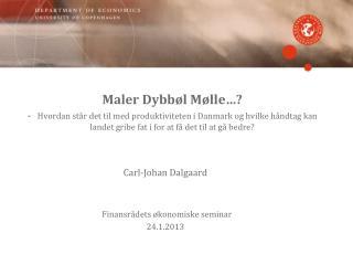 Carl-Johan Dalgaard Finansrådets økonomiske seminar 24.1.2013