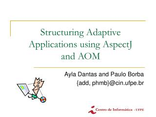 Structuring Adaptive Applications using AspectJ  and AOM