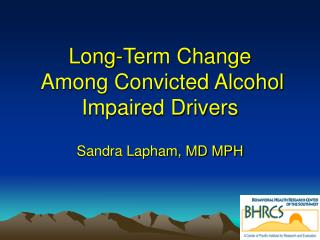 Long-Term Change  Among Convicted Alcohol Impaired Drivers