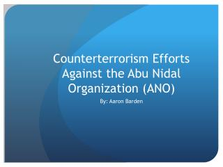 Counterterrorism Efforts Against the Abu Nidal Organization (ANO)