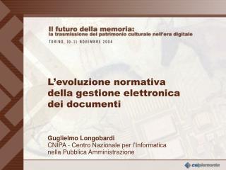 L'evoluzione normativa  della gestione elettronica dei documenti