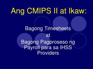 Ang CMIPS II at Ikaw: