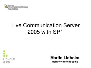 Live Communication Server 2005 with SP1