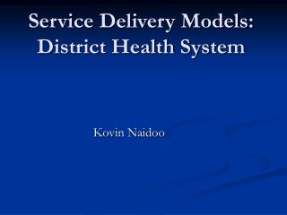 Service Delivery Models: District Health System