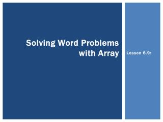 Solving Word Problems with Array