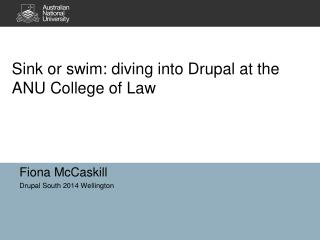 Sink or swim: diving into Drupal at the ANU College of Law