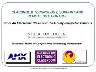 CLASSROOM TECHNOLOGY, SUPPORT AND REMOTE SITE CONTROL