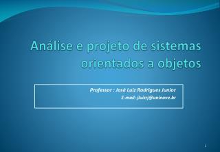 Análise e projeto de sistemas orientados a objetos
