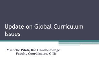Update on Global Curriculum Issues