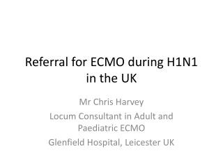 Referral for ECMO during H1N1 in the UK