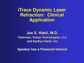 ITrace Dynamic Laser Refraction:  Clinical Application