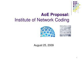 AoE Proposal: Institute of Network Coding