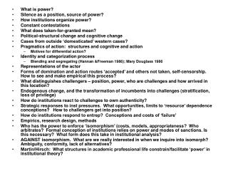 What is power? Silence as a position, source of power? How institutions organize power?