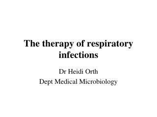 The therapy of respiratory infections