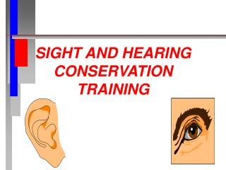 SIGHT AND HEARING CONSERVATION TRAINING