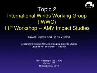 Topic 2  International Winds Working Group (IWWG)  11 th  Workshop -- AMV Impact Studies