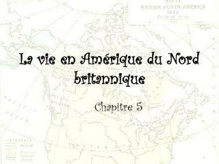 La vie en Am�rique du Nord britannique