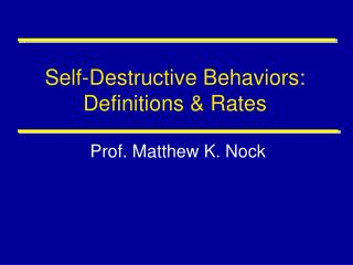 Self-Destructive Behaviors: Definitions & Rates