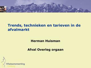 Trends, technieken en tarieven in de afvalmarkt