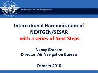 International Harmonization of NEXTGEN/SESAR with a series of Next Steps