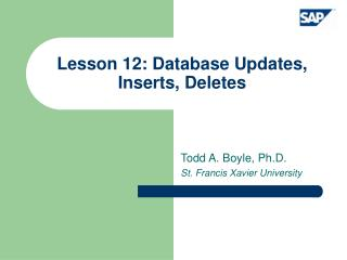 Lesson 12: Database Updates, Inserts, Deletes