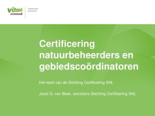 Certificering natuurbeheerders en gebiedscoördinatoren