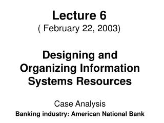 Lecture 6 ( February 22, 2003)