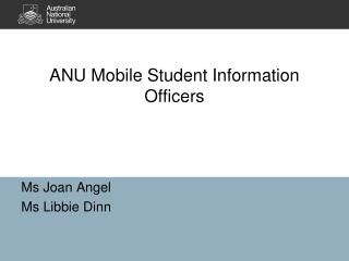 ANU Mobile Student Information Officers