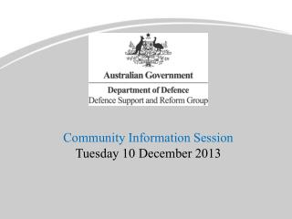Community Information Session Tuesday 10 December 2013