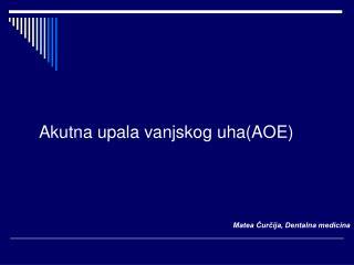 Akutna upala vanjskog uha(AOE)
