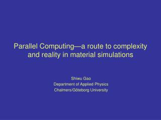 Parallel Computing—a route to complexity and reality in material simulations