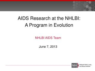 AIDS Research at the NHLBI: A Program in Evolution