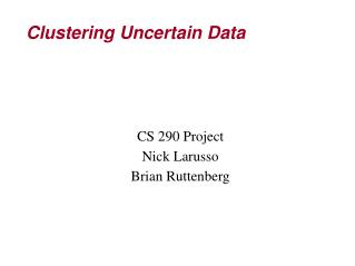 Clustering Uncertain Data
