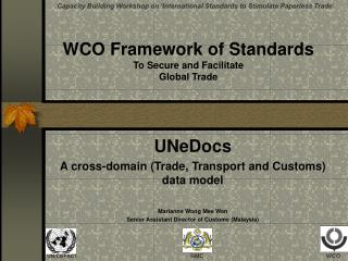 WCO Framework of Standards  To Secure and Facilitate  Global Trade