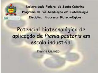 Universidade Federal de Santa Catarina Programa de Pós-Graduação em Biotecnologia