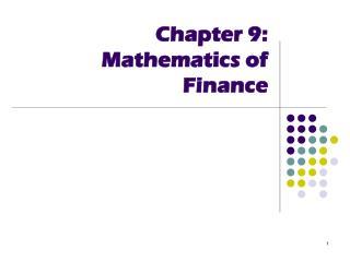 Chapter 9: Mathematics of Finance