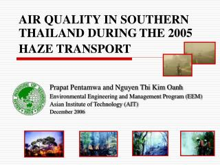 AIR QUALITY IN SOUTHERN THAILAND DURING THE 2005 HAZE TRANSPORT