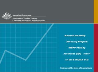 National Disability Advocacy Program (NDAP) Quality Assurance (QA) – report on the FaHCSIA trial